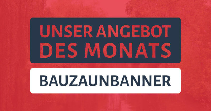 Angebot des Monats: Bauzaunbanner