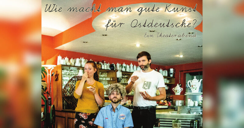 """""""Wie macht man gute Kunst für Ostdeutsche?"""""""