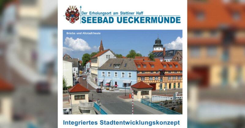 Integriertes Stadtentwicklungskonzeptes (ISEK) Ueckermünde